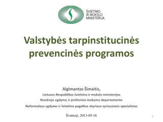 Val s tyb ės tarpinstitucinės prevencinės programos