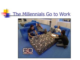 The Millennials Go to Work