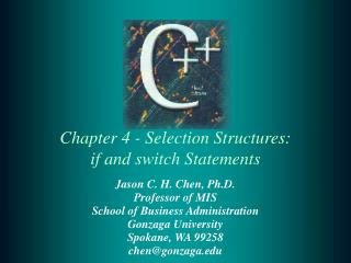 Chapter 4 - Selection Structures: if and switch Statements