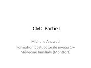 LCMC Partie I