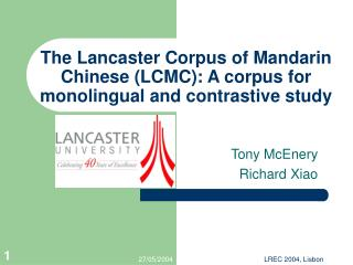 The Lancaster Corpus of Mandarin Chinese (LCMC): A corpus for monolingual and contrastive study