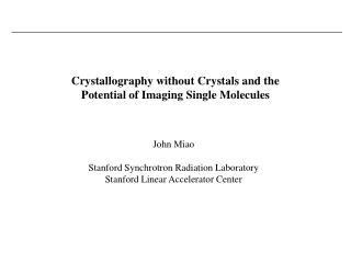 John Miao Stanford Synchrotron Radiation Laboratory Stanford Linear Accelerator Center
