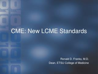 CME: New LCME Standards