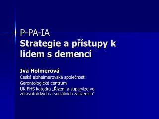 P-PA-IA Strategie a přístupy k lidem s demencí