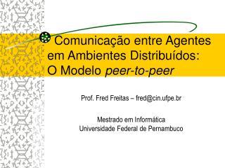 Comunicação entre Agentes em Ambientes Distribuídos:  O Modelo  peer-to-peer