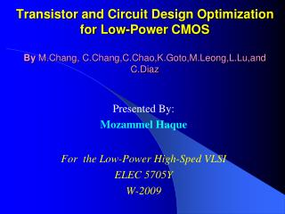 Transistor and Circuit Design Optimization for Low-Power CMOS  By M.Chang, C.Chang,C.Chao,K.Goto,M.Leong,L.Lu,and C.Diaz