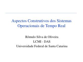 Aspectos Construtivos dos Sistemas Operacionais de Tempo Real