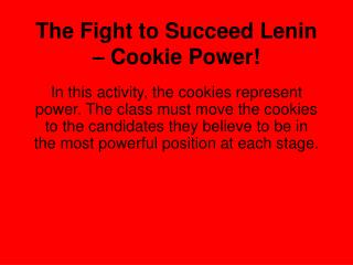 The Fight to Succeed Lenin   Cookie Power