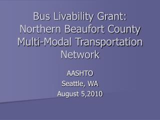 Bus Livability Grant:  Northern Beaufort County Multi-Modal Transportation Network