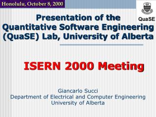 Presentation of the Quantitative Software Engineering (QuaSE) Lab, University of Alberta
