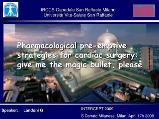 Pharmacological pre-emptive strategies for cardiac surgery :  give  me the  magic bullet ,  please