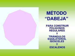 "MÉTODO      ""DABEJA"""