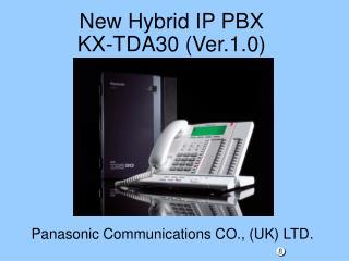 New Hybrid IP PBX KX-TDA30 (Ver.1.0)