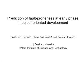 Prediction of fault-proneness at early phase  in object-oriented development