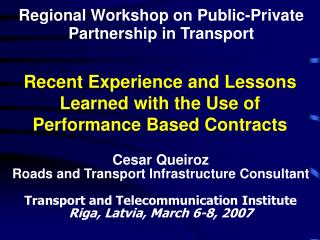 Recent Experience and Lessons Learned with the Use of Performance Based Contracts