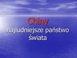 Chiny najludniejsze państwo świata