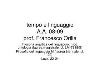 tempo e linguaggio A.A. 08-09 prof. Francesco Orilia