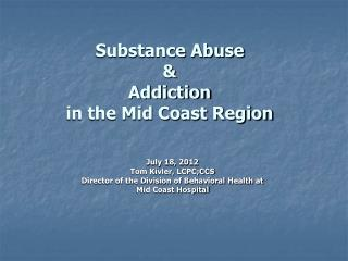 Substance Abuse & Addiction in the Mid Coast Region