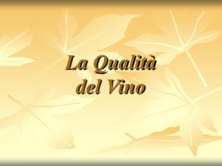 La Qualità  del Vino