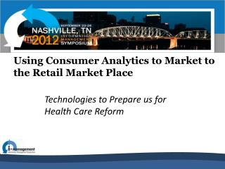 Using Consumer Analytics to Market to the Retail Market Place