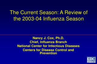 The Current Season: A Review of the 2003-04 Influenza Season