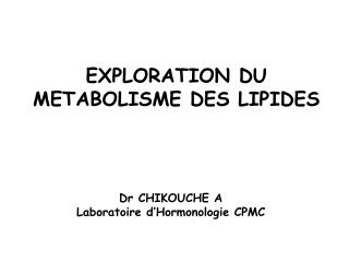 EXPLORATION DU METABOLISME DES LIPIDES