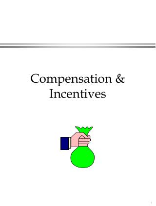 Compensation  Incentives