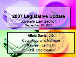 2007 Legislative Update Juvenile Law Section September 19, 2007
