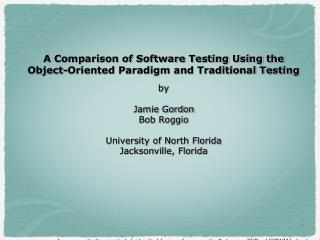 A Comparison of Software Testing Using the Object-Oriented Paradigm and Traditional Testing by