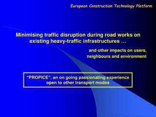 Minimising traffic disruption during road works on existing heavy-traffic infrastructures …