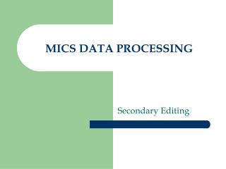 MICS DATA PROCESSING
