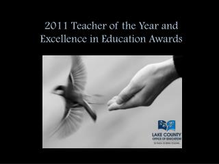 2011 Teacher of the Year and  Excellence in Education Awards