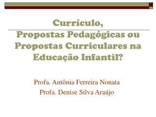Curr culo,  Propostas Pedag gicas ou Propostas Curriculares na Educa  o Infantil