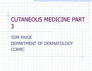 CUTANEOUS MEDICINE PART 3