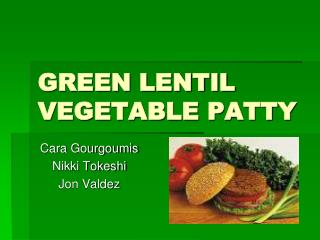 GREEN LENTIL VEGETABLE PATTY