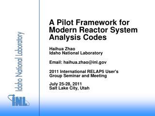 A Pilot Framework for Modern Reactor System Analysis Codes