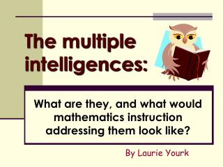 The multiple intelligences: