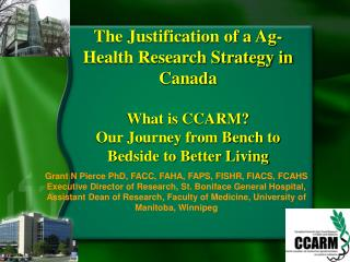 The Justification of a Ag-Health Research Strategy in Canada What is CCARM?