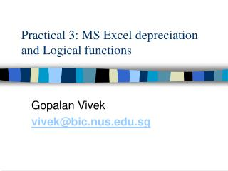 Practical 3: MS Excel depreciation and Logical functions