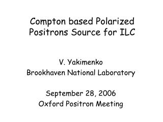 Compton based Polarized Positrons Source for ILC