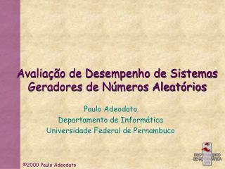 Avaliação de Desempenho de Sistemas Geradores de Números Aleatórios