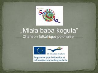 """Miała baba koguta""   Chanson folkolrique polonaise"