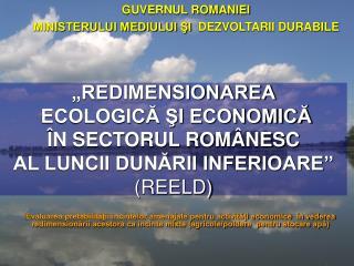 GUVERNUL ROMANIEI MINISTERULUI MEDIULUI ŞI   DEZVOLTARII DURABILE