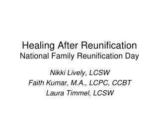 Healing After Reunification National Family Reunification Day