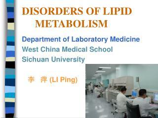 DISORDERS OF LIPID         METABOLISM