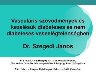 Vascularis szövődmények és kezelésük diabeteses és nem diabeteses veseelégtelenségben