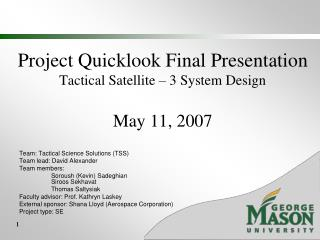 Project Quicklook Final Presentation  Tactical Satellite – 3 System Design May 11, 2007