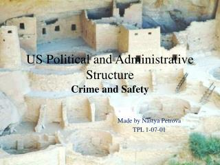 US Political and Administrative Structure Crime  and  Safety