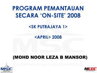 PROGRAM PEMANTAUAN SECARA 'ON-SITE' 2008 <SK PUTRAJAYA 1> <APRIL> 2008