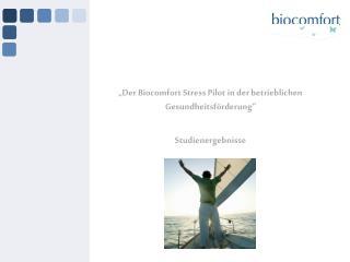 """""""Der Biocomfort Stress Pilot in der betrieblichen Gesundheitsförderung"""" Studienergebnisse"""